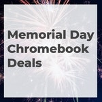 Chromebook Deals for Memorial Day Weekend 2019