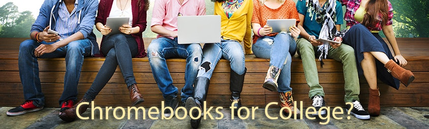Chromebooks for College Students